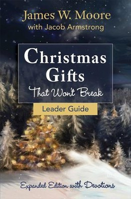 Christmas Gifts That Won't Break Leader Guide - eBook  -     By: James W. Moore, Jacob Armstrong