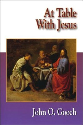 A Table with Jesus  -     By: John O. Gooch