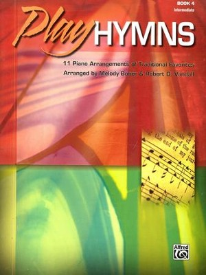Play Hymns, Book 4: 11 Piano Arrangements of  Traditional Favorites  -     By: Melody Bober, Robert D. Vandall