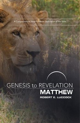 Genesis to Revelation: Matthew Participant Book - eBook [ePub]: A Comprehensive Verse-by-Verse Exploration of the Bible - eBook  -     By: Robert E. Luccock
