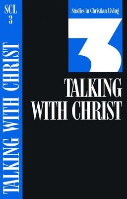 Book 3: Talking with Christ, Studies in Christian Living Series  -