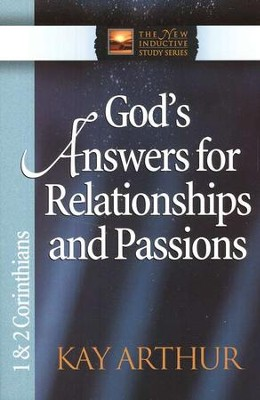 God's Answers for Relationships and Passions (1 & 2 Corinthians)  -     By: Kay Arthur