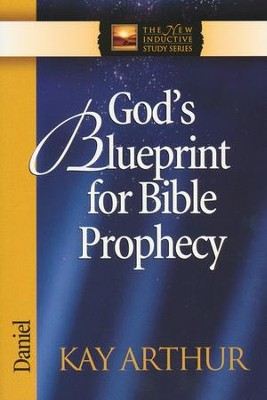 Gods blueprint for bible prophecy daniel kay arthur gods blueprint for bible prophecy daniel by kay arthur malvernweather Choice Image