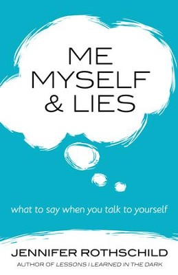Me, Myself, and Lies: What to Say When You Talk to Yourself - eBook  -     By: Jennifer Rothschild