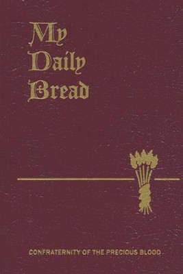 My Daily Bread: A Summary of the Spiritual Life: Simplified and Arranged for Daily Reading, Reflection and Prayer  -     By: Anthony J. Paone