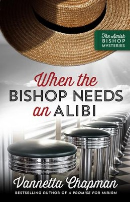 When the Bishop Needs an Alibi - eBook  -     By: Vannetta Chapman