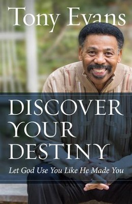 Discover Your Destiny: Let God Use You Like He Made You - eBook  -     By: Tony Evans