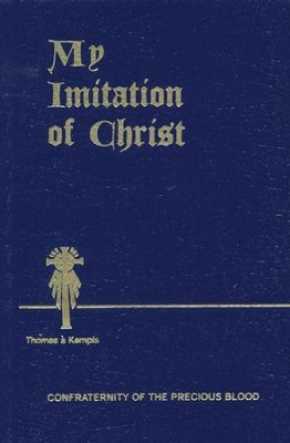 My Imitation of Christ  -     By: Thomas 'a Kempis