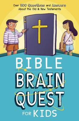 Bible Brain Quest for Kids: Over 500 Questions and Answers About the Old & New Testaments - eBook  -     By: Workman Publishing Co Inc.
