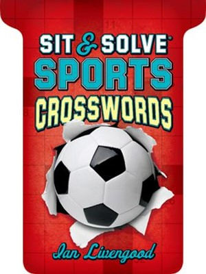 Sit & Solve Sports Crosswords  -     By: Ian Livengood