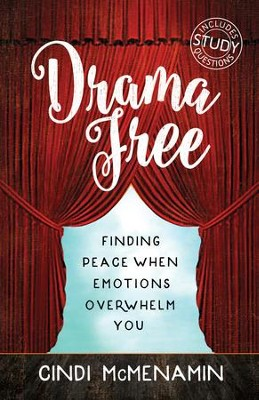 Drama Free: Finding Peace When Emotions Overwhelm You - eBook  -     By: Cindi McMenamin