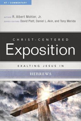 Exalting Jesus in Hebrews - eBook  -     Edited By: David Platt, Daniel L. Akin, Tony Merida     By: R. Albert Mohler Jr.