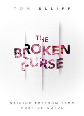 The Broken Curse: Gaining Freedom from Hurtful Words - eBook  -     By: Thomas Elliff