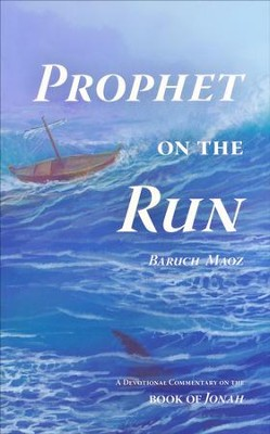 Prophet on the Run: A Devotional Commentary on the Book of Jonah  -     By: Baruch Maoz