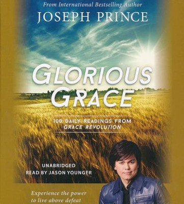 Glorious Grace: 100 Daily Readings from Grace Revolution, Unabridged Audio CD  -     By: Joseph Prince