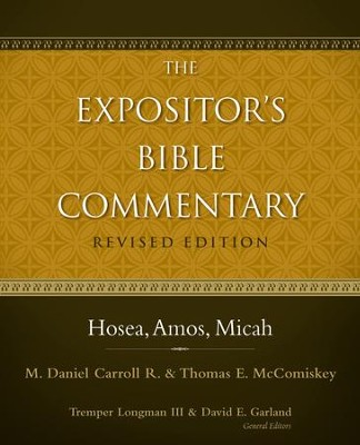 Hosea, Amos, Micah / Revised - eBook  -     By: Tremper Longman III, David E. Garland
