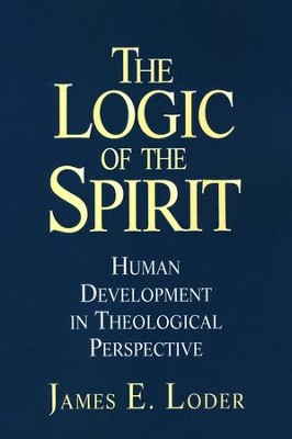 Logic Of The Spirit   -     By: James E. Loder