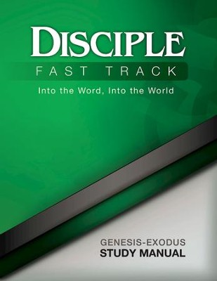 Disciple Fast Track Into the Word, Into the World Genesis-Exodus Study Manual - eBook  -     By: Richard B. Wilke, Susan Fuquay, Elaine Friedrich