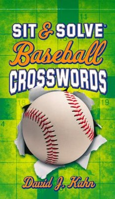 Sit & Solve Baseball Crosswords  -     By: David J. Kahn