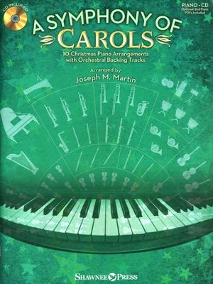 A Symphony of Carols: 10 Christmas Piano Arrangements with Full Orchestra Tracks  -