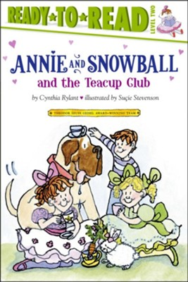 Annie and Snowball and the Teacup Club  -     By: Cynthia Rylant     Illustrated By: Sucie Stevenson