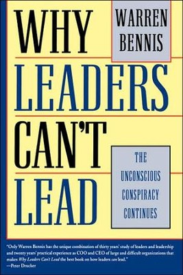 Why Leaders Can't Lead: The Unconscious Conspiracy Continues  -     By: Warren G. Bennis
