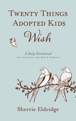 Twenty Things Adopted Kids Wish: 365 Daily Devotions for Adoptive Parents - eBook  -     By: Sherrie Eldridge