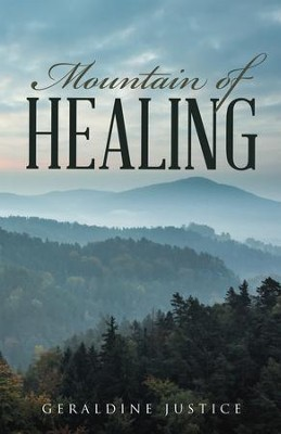 Mountain of Healing - eBook  -     By: Geraldine Justice