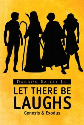 Let There Be Laughs: Genesis & Exodus - eBook  -     By: Darron Bailey Jr.