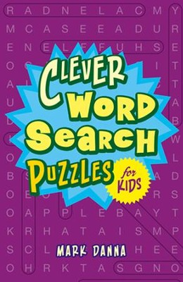 Clever Word Search Puzzles for Kids  -     By: Mark Danna