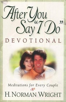 After You Say I Do Devotional   -     By: H. Norman Wright