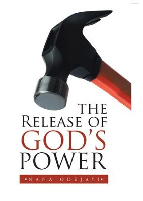 The Release of God'S Power - eBook  -     By: Nana Odejayi