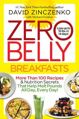 Zero Belly Breakfasts: Lose up to 16 Pounds in 14 Days with Quick and Delicious Morning Meals! - eBook  -     By: David Zinczenko, Michael Friedson