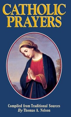 Catholic Prayers  -     By: Thomas Nelson