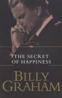 The Secret of Happiness   - Slightly Imperfect  -     By: Billy Graham