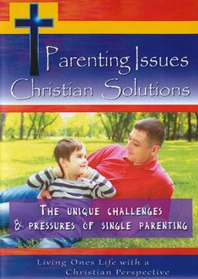 Parenting Issues Christian Solutions: The Unique Challenges & Pressures of Single Parenting DVD  -