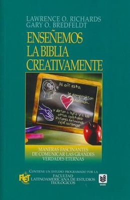 Enseñemos la Biblia Creativamente  (Creative Bible Teaching)  -     By: Lawrence O. Richards, Gary O. Bredeldt