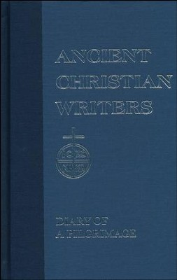 Diary of a Pilgrimage (Ancient Christian Writers)  -     By: Egeria