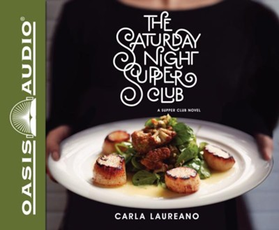 The Saturday Night Supper Club - unabridged audiobook edition on CD  -     By: Carla Laureano