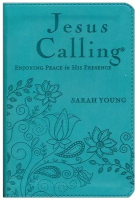 Jesus Calling: Enjoying Peace in His Presence - Deluxe Edition,  Imitation Leather, Teal  -     By: Sarah Young