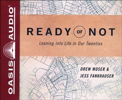 Ready or Not: Leaning Into Life in Our Twenties - unabridged audiobook edition on CD  -     By: Drew Moser, Jess Fankhauser