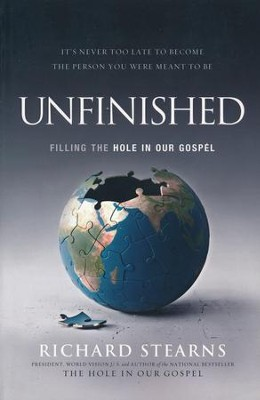 Unfinished: Filling the Hole in Our Gospel   -     By: Richard Stearns