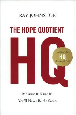 The Hope Quotient: Measure It. Raise It. You'll Never Be the Same  -     By: Ray Johnston