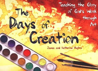 The Days of Creation Art Book  -     By: James Hughes, Katherine Hughes