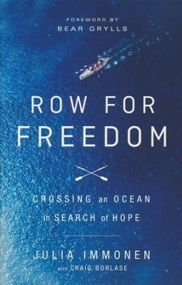 Row for Freedom: Crossing an Ocean in Search of Hope  -     By: Julia Immonen