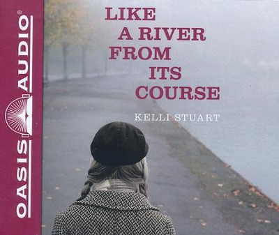 Like a River From Its Course - unabridged audiobook edition on CD  -     Narrated By: Romy Nordlinger     By: Kelli Stuart