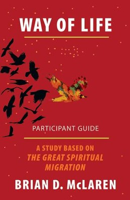 Way of Life Participant Guide: A Study Based on The Great Spiritual Migration - eBook  -     By: Brian McLaren