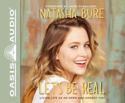 Let's Be Real: Living Life as an Open and Honest You - unabridged audiobook edition on CD  -     By: Natasha Bure