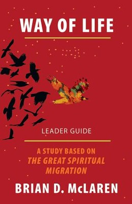 Way of Life Leader Guide: A Study Based on the The Great Spiritual Migration - eBook  -     By: Brian McLaren