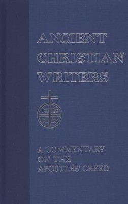 A Commentary on the Apostles' Creed  (Ancient Christian Writers)  -     By: Rufinus